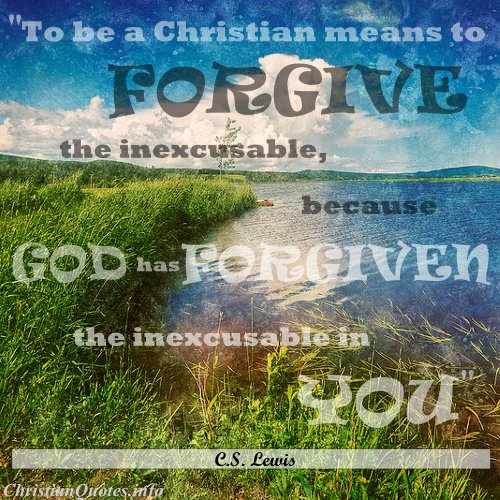 essay on forgiveness cs lewis Forgiving the unforgivable by audrey stallsmith the recent killing of bin laden got me thinking about how many of our fellow christians have had to forgive him after all, forgiveness is not an option but a requirement for us as c s lewis puts it somewhat implacably in his essay on forgiveness, if you don't forgive you.