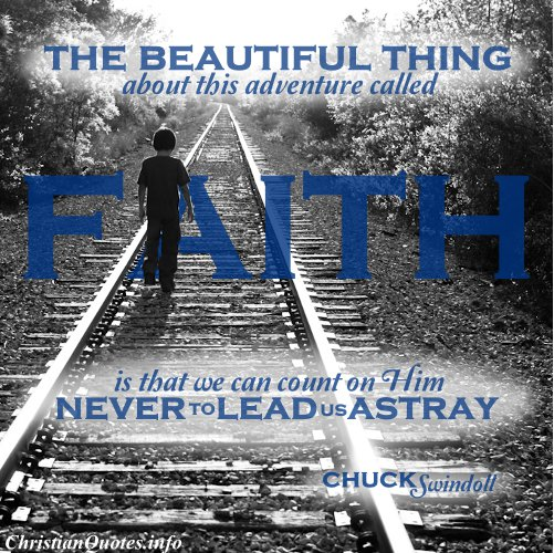 chuck swindoll quote adventure called faith