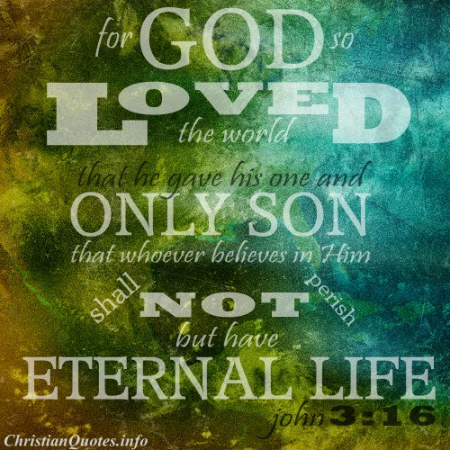 john 3 16 scripture quote god so loved the world