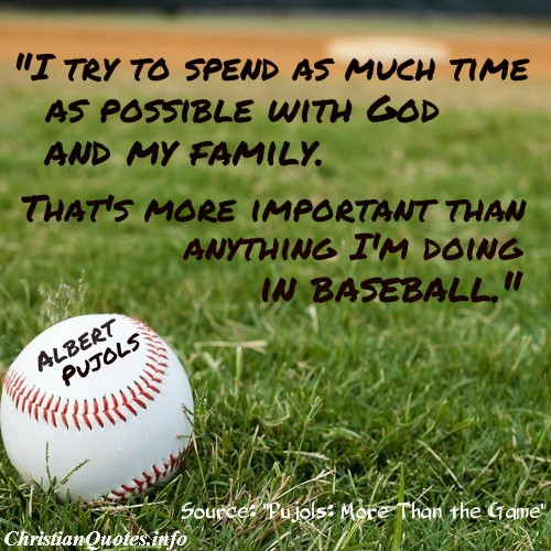 albert pujols quote god and family