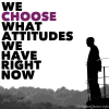 John Maxwell Quote  – 3 Attitudes We Can Choose Right Now