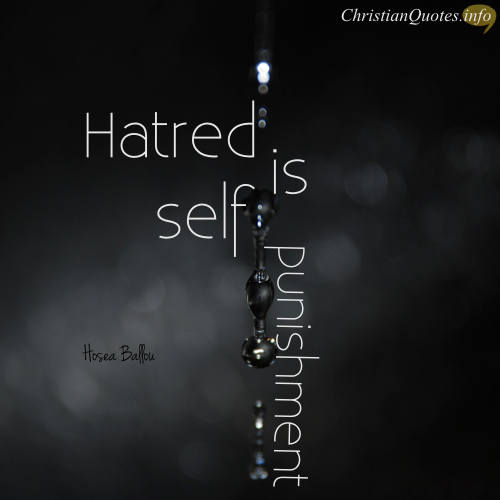 """Hosea Ballou Quote - """"Hatred is self punishement"""""""