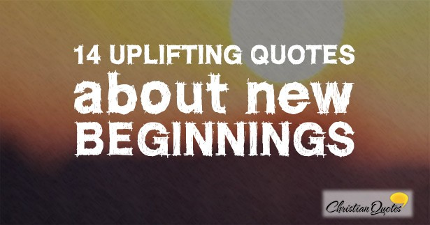 famous christian quotes new beginning quotesgram