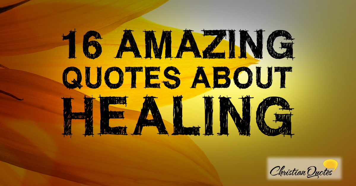 16 amazing quotes about healing
