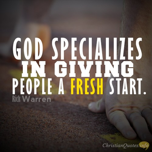 """""""God specializes in giving people a fresh start."""""""