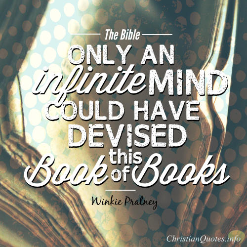 "Winkie Pratney Quote - ""only an infinite mind could have devised this Book of books."""