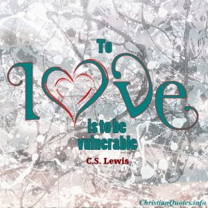 C.S. Lewis Christian Quote - Vulnerable