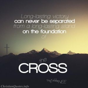 Watchman Nee Religious Quote - Victory and the Cross - mountains and a cross