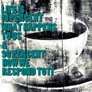 """Chuck Swindoll Quote - """"life is 10 percent what happens to us and 90 percent how we respond to it"""""""