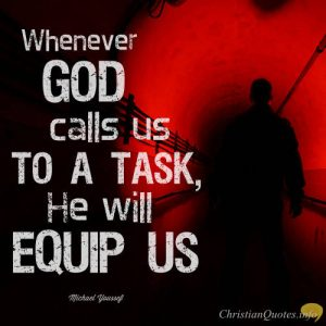"""Michael Youssef Quote - Whenever God calls us to a task, He will equip us"""""""