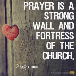 Prayer is a strong wall and fortress of the church