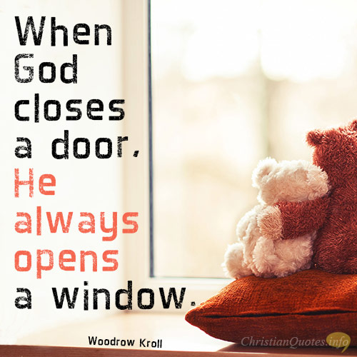 4 Ways To Recognize A Closed Door And An Open Window Christianquotes Info