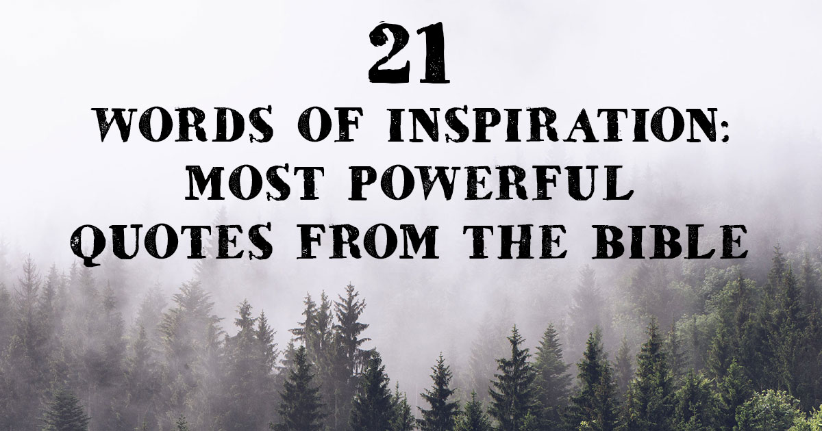21 Words Of Inspiration: Most Powerful Quotes from the Bible ...