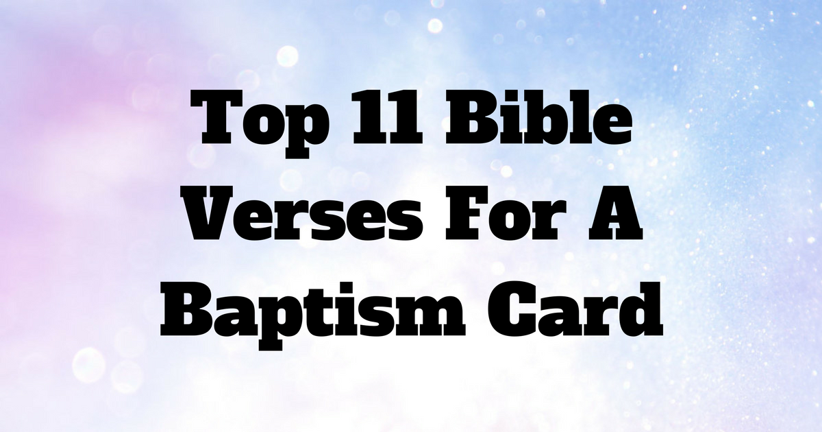 Top 11 Bible Verses For A Baptism Card | ChristianQuotes.info